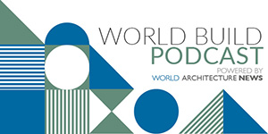 World Build Podcast   Powered by World Architecture News
